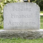 Binding Financial Agreements – Dead or Alive??